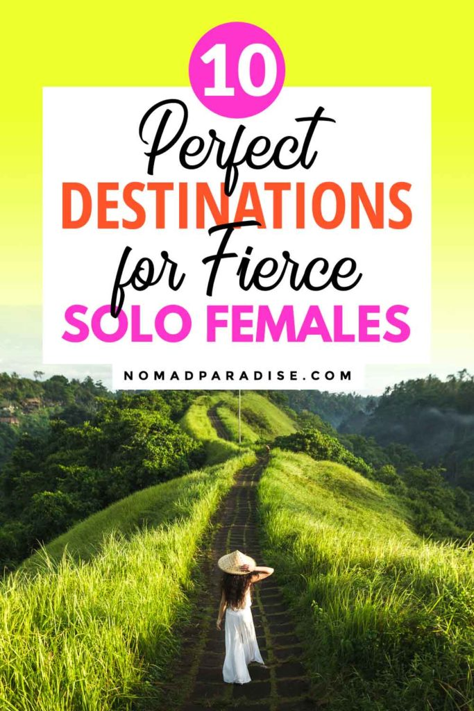 10 Perfect Destinations for Fierce Solo Females