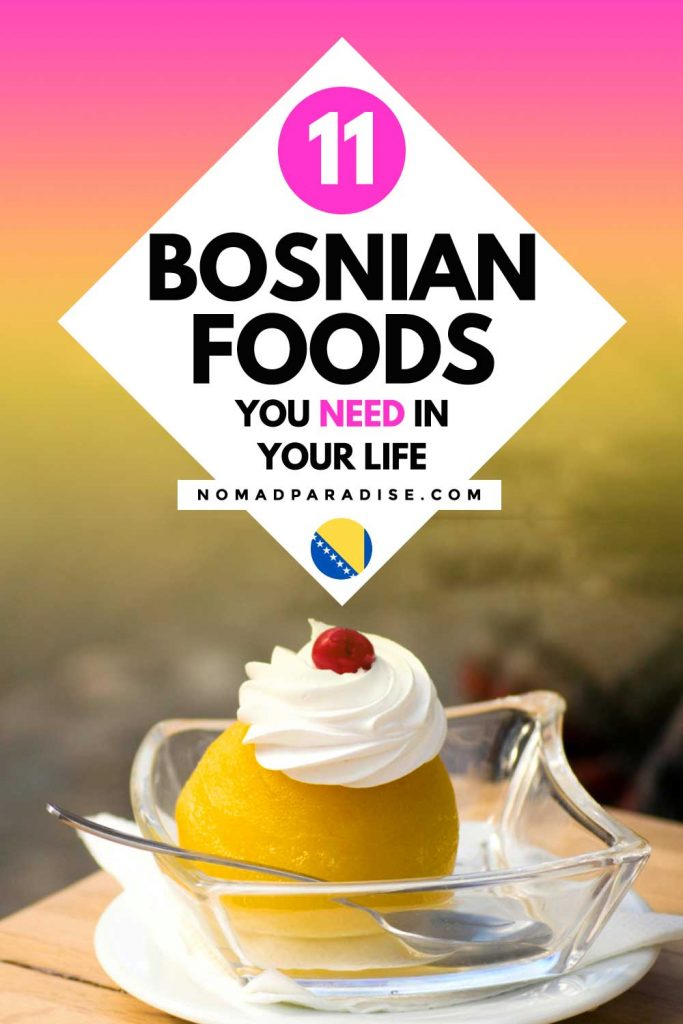 11 Bosnian Foods You Need in Your Life