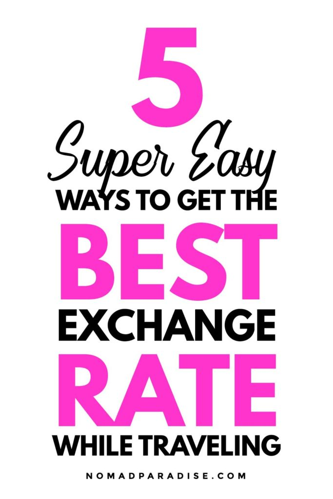 How to Get the Best Exchange Rate While Traveling | Travel Hacks.