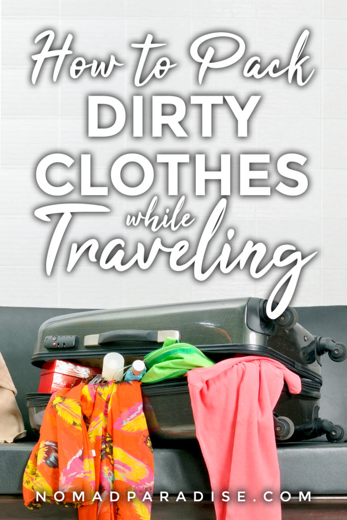 How to Pack Dirty Clothes While Traveling