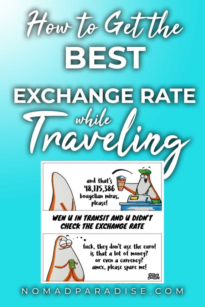How to Get The Best Exchange Rate While Traveling