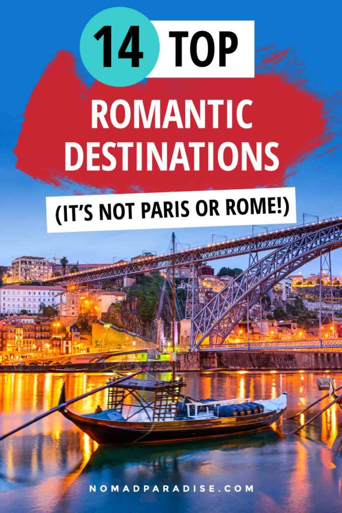 Romantic Destinations to Visit in 2021 - Nomad Paradise