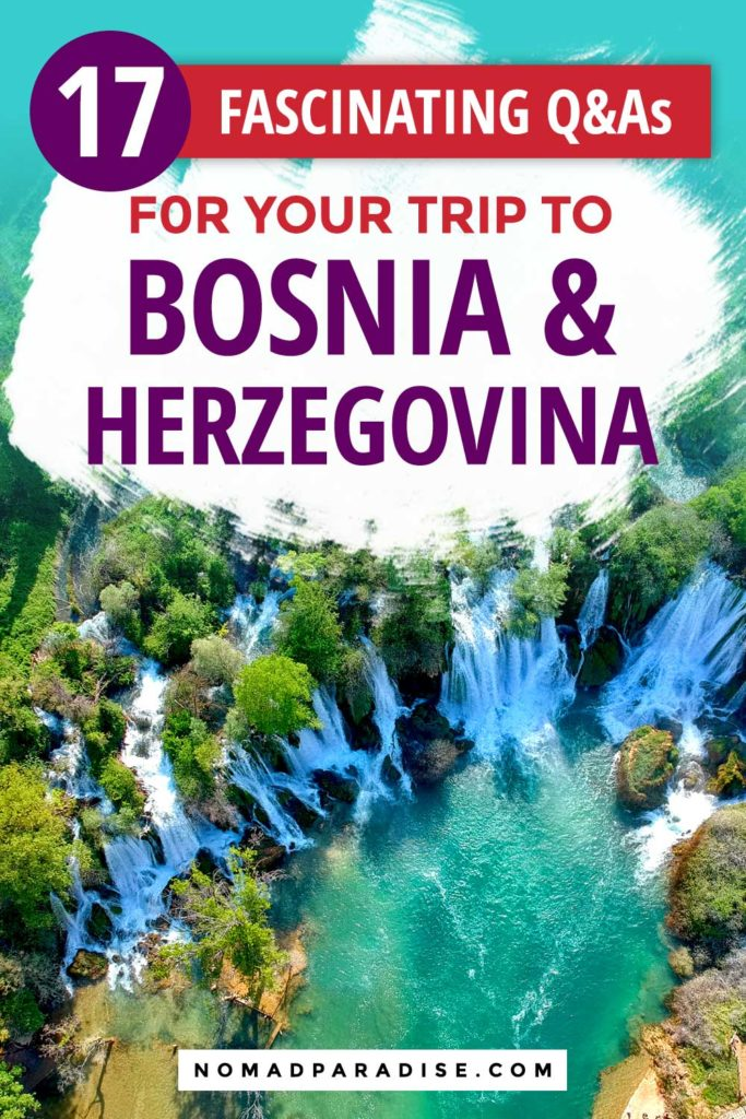 17 Fascinating Q&As for Your Trip to Bosnia and Herzegovina