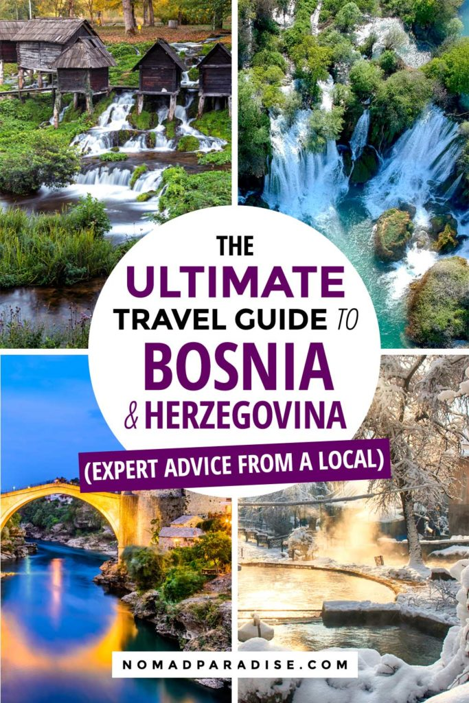 The Ultimate Travel Guide to Bosnia Written by a Local