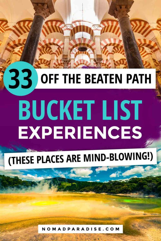 33 Off the beaten path bucke list experiences