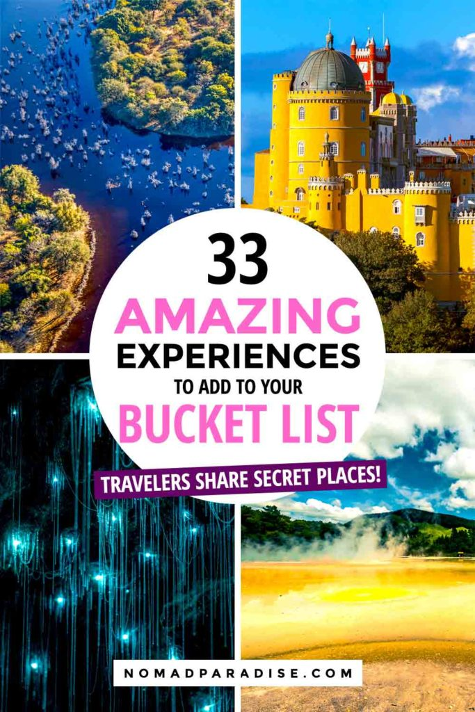 33 Amazing Experiences to Add to Your Bucket List