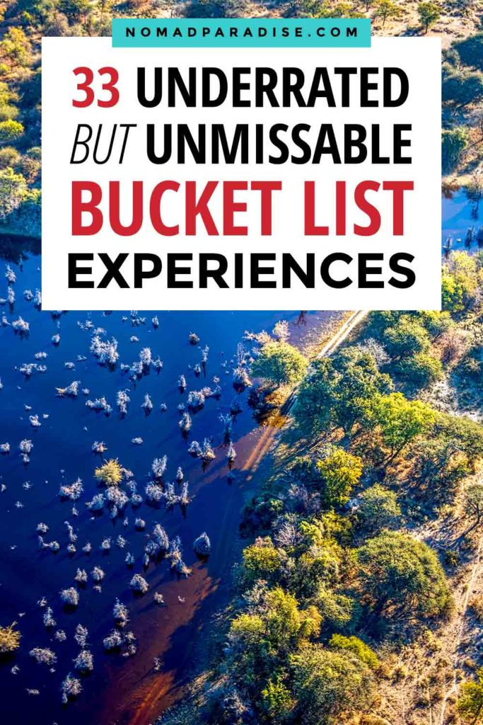 33 Underrated and Unique Bucket List Experiences