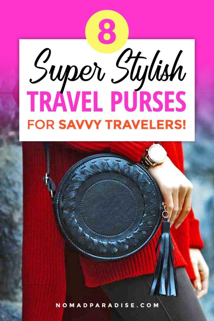 Super Stylish Travel Purses