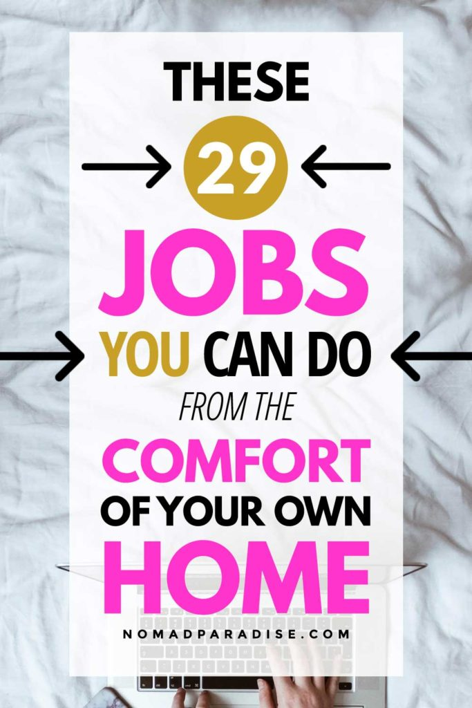 29 Work From Home Jobs