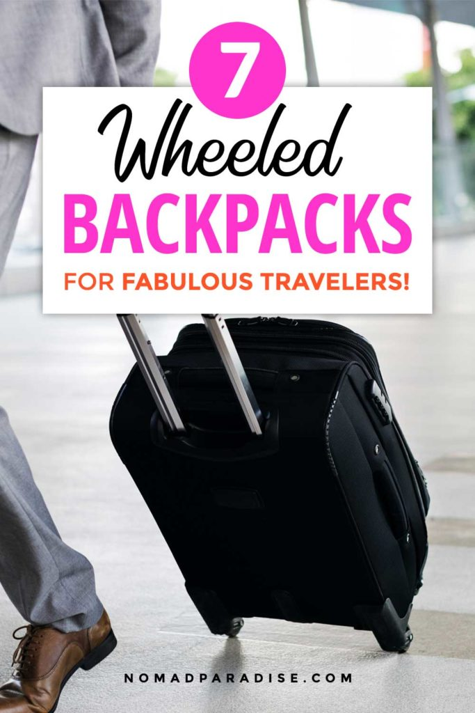 7 Best Wheeled Backpacks for Travel