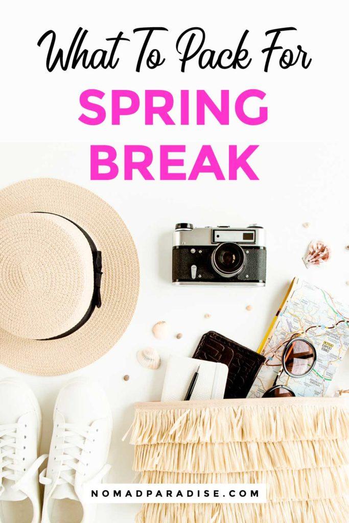 What to Pack for Spring Break - Spring Break Essentials