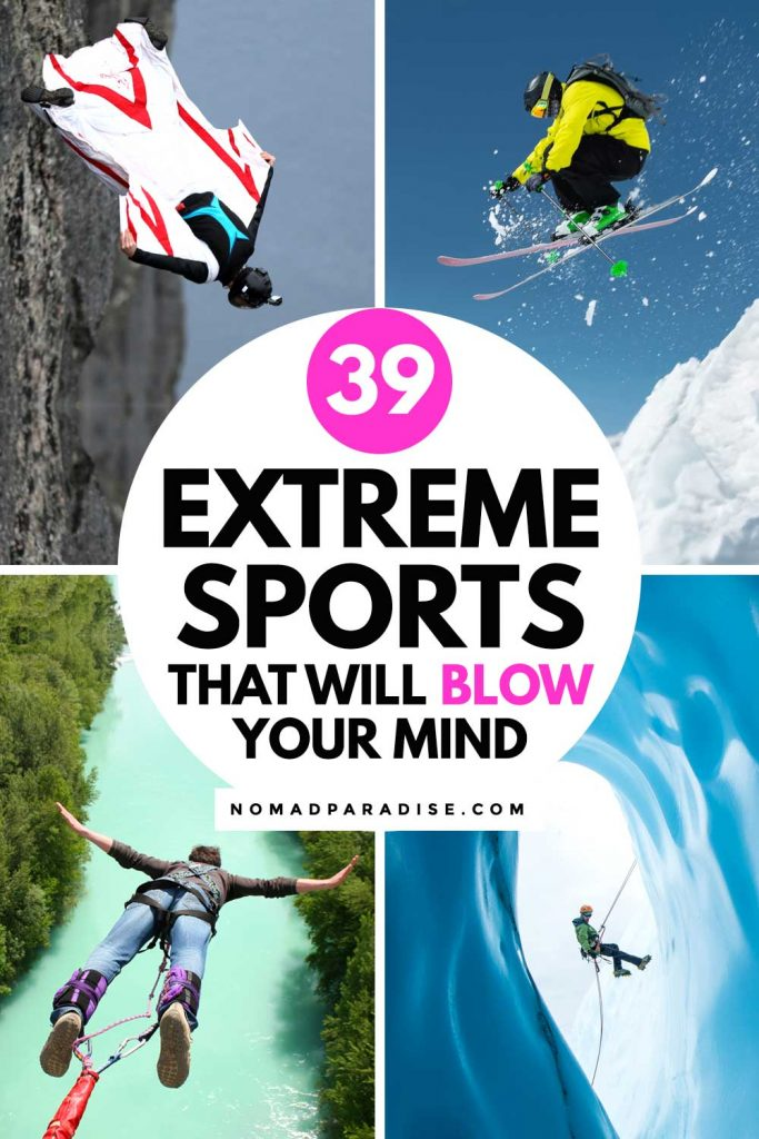 39 Extreme Sports That Will Blow Your Mind