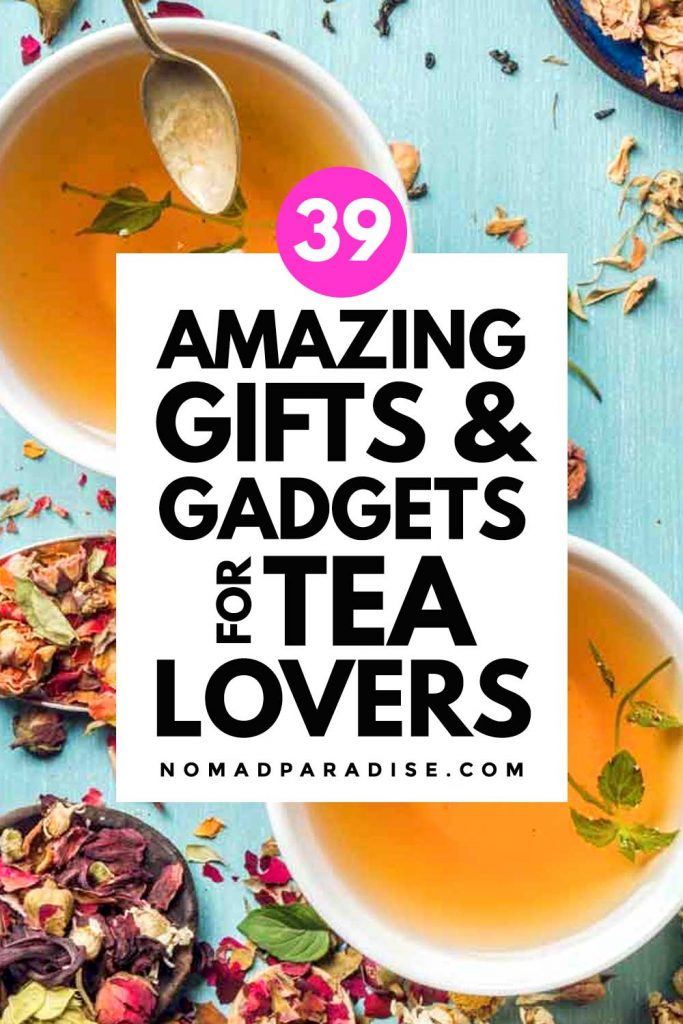 39 Amazing Gifts & Gadgets for Tea Lovers