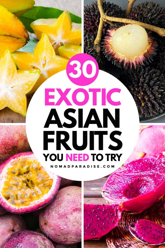 30 Exotic Asian Fruits You Need to Try - Nomad Paradise