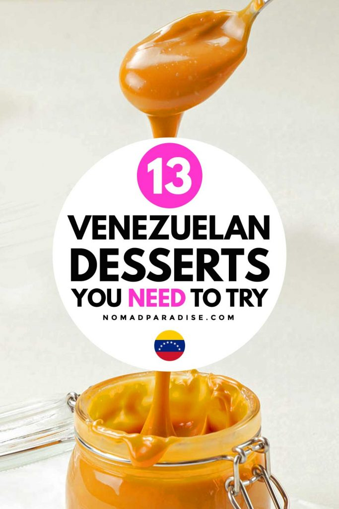 13 Venezuelan Desserts You Need to Try - Nomad Paradise