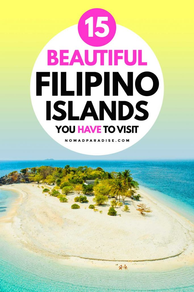 15 Beautiful Filipino Islands You Have to Visit - Nomad Paradise