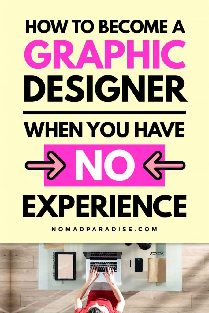 How to Become a Graphic Designer When You Have No Experiencee