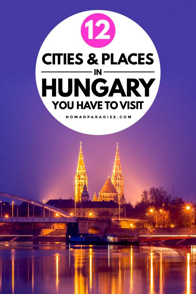 12 Cities & Places in Hungary You Have to Visit