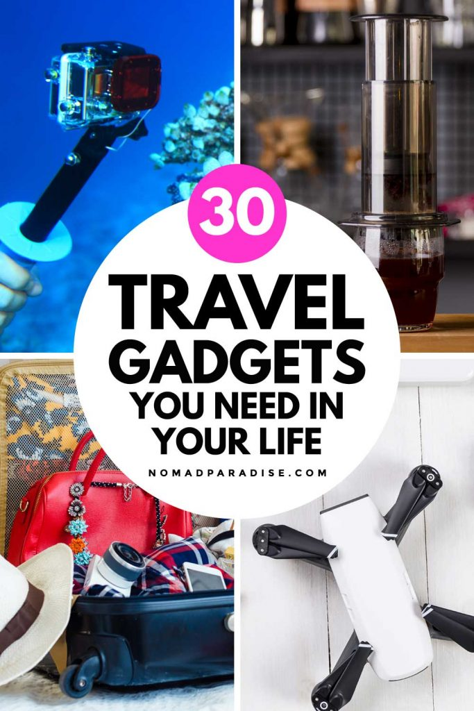 30 Travel Gadgets You Need in Your Life - Noomad Paradise