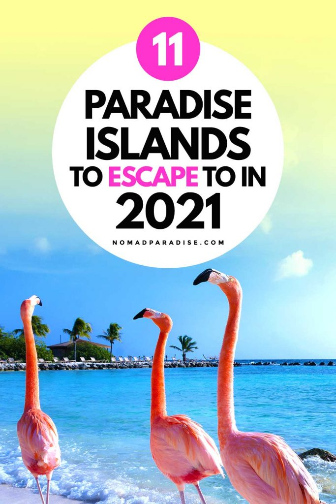 11 Paradise Islands to Escape to in 2021