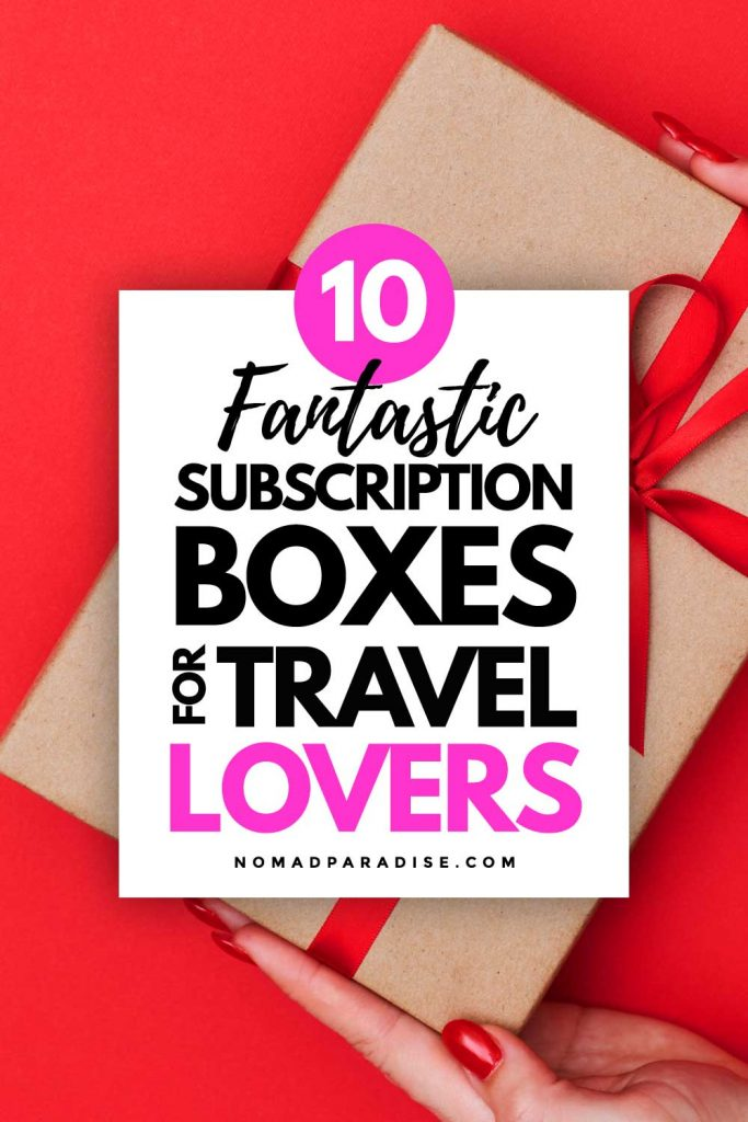 10 Fantastic Subscription Boxes for Travel Lovers