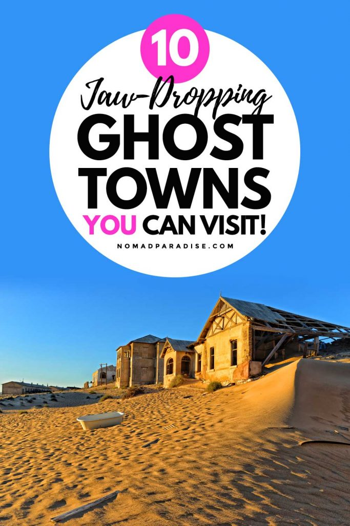 10 Jaw-Dropping Ghost Towns You Can Visit - Nomad Paradise