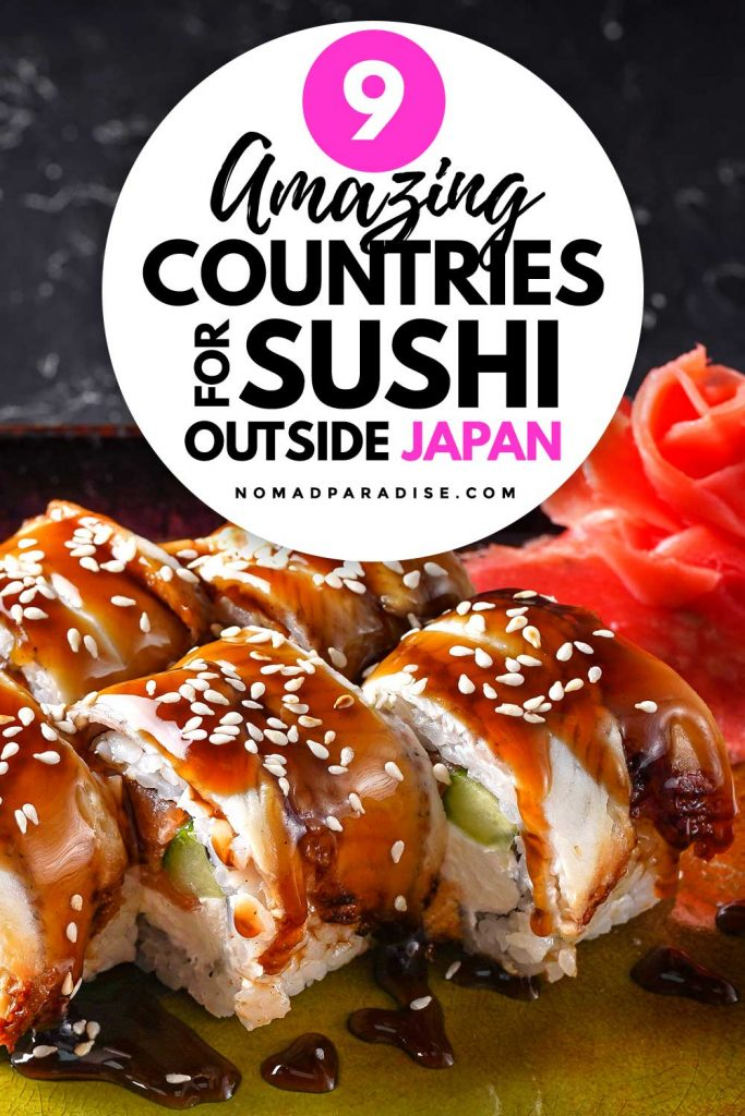 9 Amazing Countries for Sushi Outside Japan