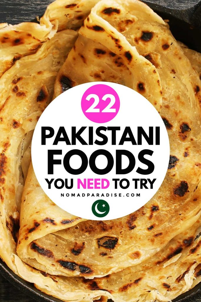 22 Pakistani Foods You Need to Try