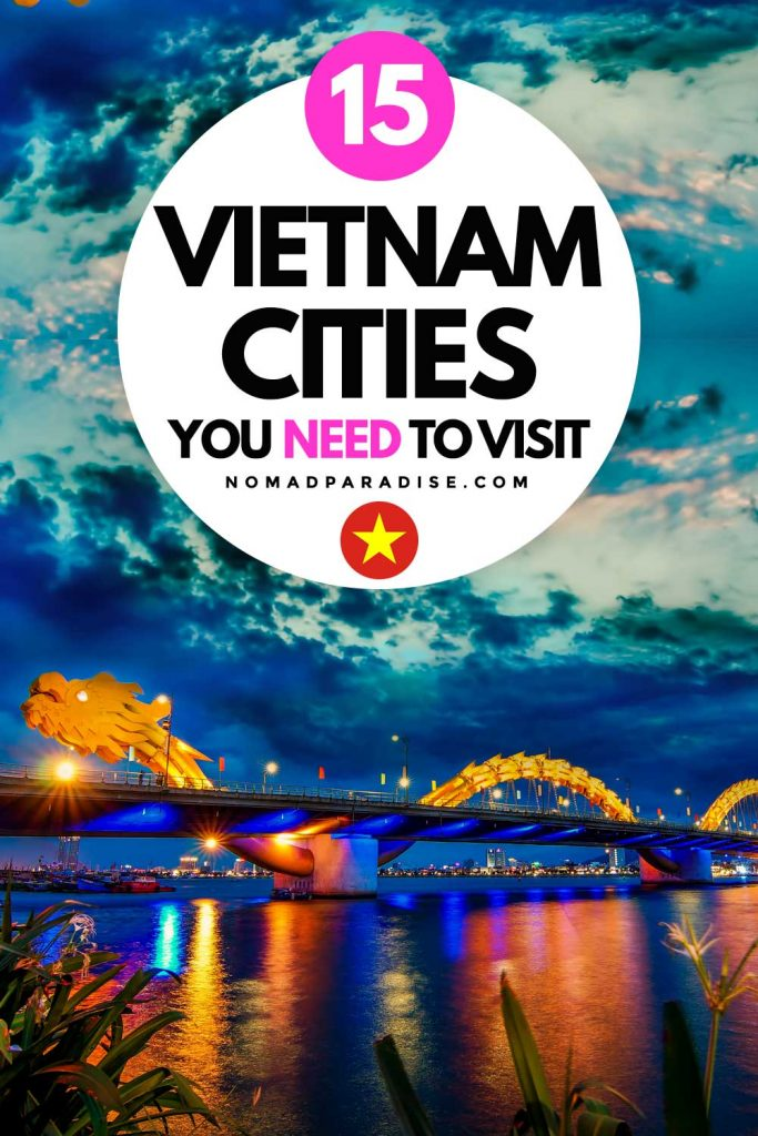 15 Vietnamese Cities You Need to Visit