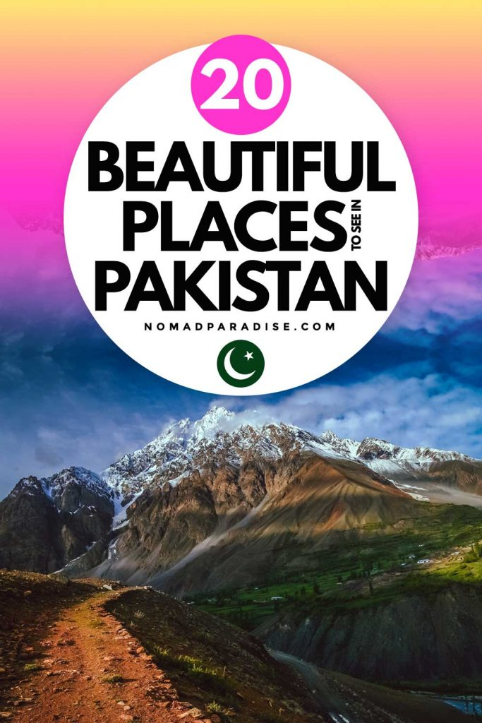 20 Beautiful Places to See in Pakistan