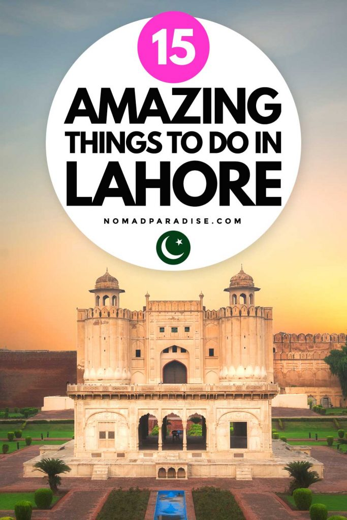 15 Amazing Things to Do in Lahore - Nomad Paradise