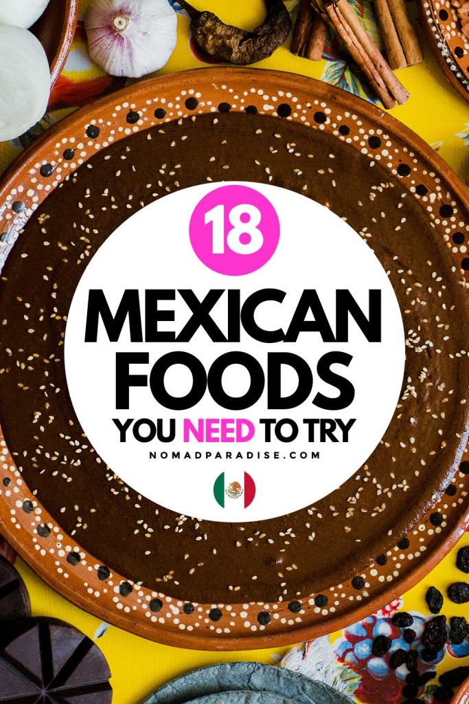 18 Mexican Foods You Need to Try