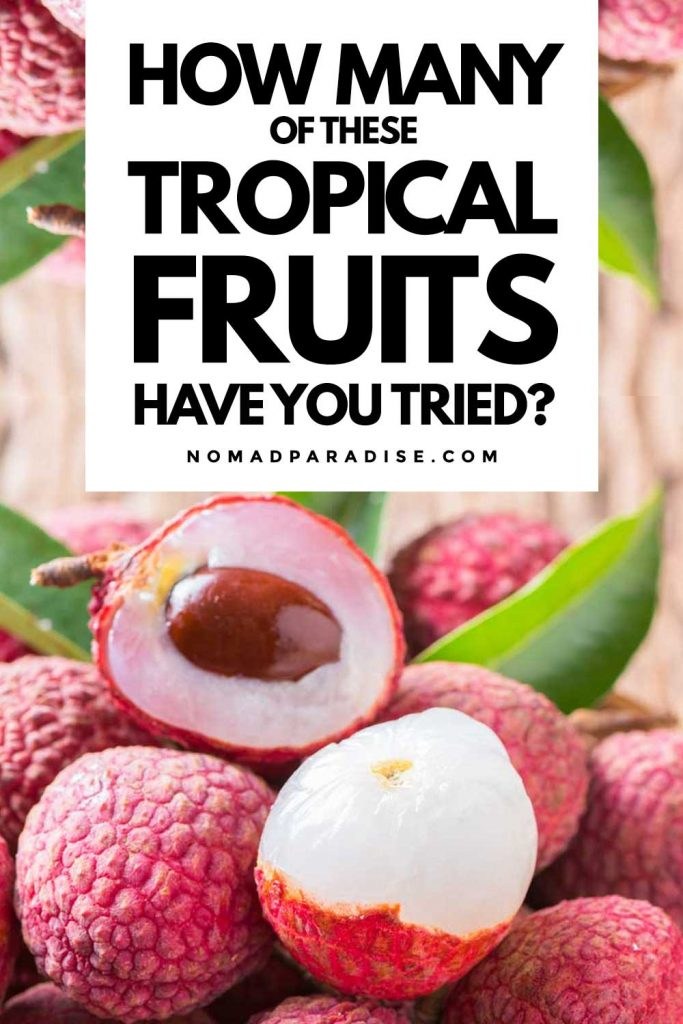 How many of these tropical fruits have you tried?