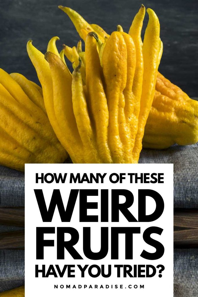 How many of these weird fruits have you tried?