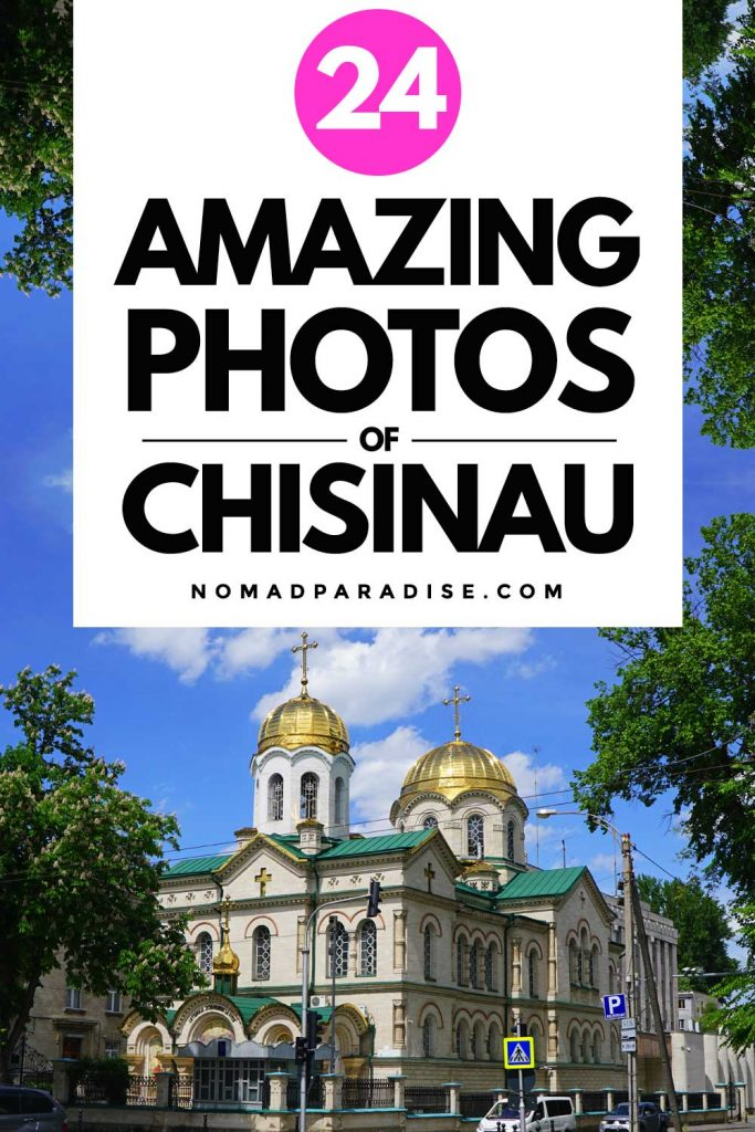 24 Amazing Photos of Chisinau Moldova